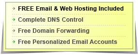 FREE Email & Web Hosting Included- Complete DNS Control, Free Domain Forwarding, Free Personalized Email Accounts